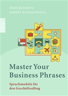 Ren Bosewitz, René Bosewitz, Robert Kleinschroth - Master Your Business Phrases