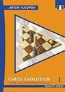 Artur Yusupov - Chess Evolution 1 : the Fundamentals