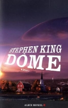 Stephen King, King-s, Stephen King, William Olivier Desmond - Dôme. Volume 1