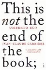 Carrièr, Jean-Claude Carriere, Jean-Claude Carrière, Ec, Umberto Eco, TONNAC - This Is Not the End of the Book