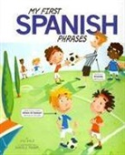 Jill Kalz, Daniele Fabbri - My First Spanish Phrases