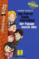 Dagmar Puchalla, Anette Kannenberg - The Parrot Knew Everything - Der Papagei wusste alles