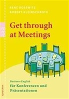 René Bosewitz, Robert Kleinschroth - Get through at Meetings