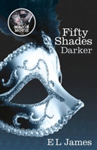 E L James, E. L. James, E.L. James - Fifty Shades Darker