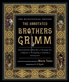 The Annotated Brothers Grimm : Bicentennial Edition