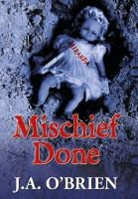 &amp&#x3b;apos, J. A. Brien, O&amp&#x3b;apos, James Obrien, J. a. O'Brien, J. A. O''brien - Mischief Done