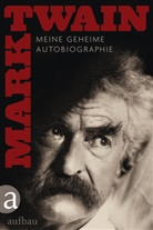 Mark Twain, Harriet E. Smith - Meine geheime Autobiographie, 2 Tle.