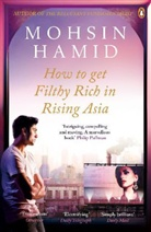 Mohsin Hamid, Moshin Hamid, Hamid Mohsin - HOW TO GET FILTHY RICH IN RISING ASIA