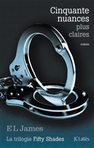 Denyse Beaulieu, E.L. James, E L James, E. L. James, E.L. James, JAMES-E.L - Fifty shades. Volume 3, Cinquante nuances plus claires