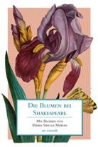 William Shakespeare, Maria S. Merian - Die Blumen bei Shakespeare