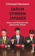 Christoph Neumann - Darum spinnen Japaner