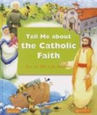Various Authors, Not Available (NA), Various - Tell Me About the Catholic Faith