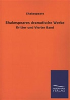 Shakespeare, William Shakespeare - Shakespeares dramatische Werke. Bd.3+4