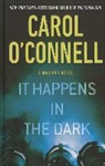 Carol Connell, O&amp&#x3b;apos, Carol O'Connell - It Happens in the Dark