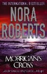 Nora Roberts - Morrigan's Cross