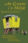 Kenneth Grahame, Ernest H. Shepard - An Gwyns I'n Helyk: The Wind in the Willows in Cornish