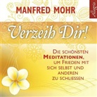 Manfred Mohr, Manfred Mohr - Verzeih dir!, 1 Audio-CD (Hörbuch)