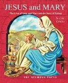 Father Gales, Various, Bruno Frost - Jesus and Mary: The Lives of Jesus and Mary and the Story of Fatima