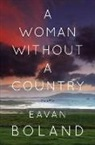 Eavan Boland - A Woman Without a Country: Poems