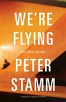 Peter Stamm - We're Flying