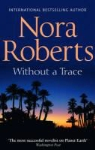 Nora Roberts - WITHOUT A TRACE