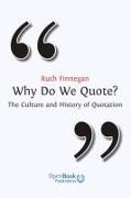Ruth Finnegan, Ruth Finneghan - Why Do We Quote? the Culture and History of Quotation