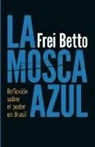 Frei Betto - La Mosca Azul