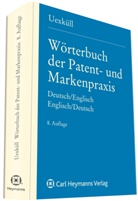J D von Uexküll, Alexa von Uexküll-Güldenband, Alexa von Uexküll-Güldenbrand, Alexa von Uexküll-Güldenband - Wörterbuch der Patent- und Markenpraxis, Deutsch-Englisch. Dictionary of Patent and Trade Mark Terms, English-German