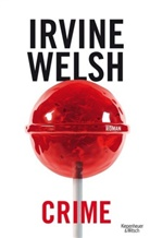 Irvine Welsh - Crime