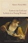 Rainer Rilke, Rainer Maria Rilke, Rainer Maria/ Kidder Rilke - Letters on God and Letters to a Young Woman