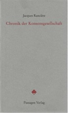 Jacques Ranciere, Jacques Rancière, Peter Engelmann - Chronik der Konsensgesellschaft