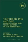 Elizabeth R. Tiemeyer Hayes, Elizabeth R. Hayes, Elizabeth R. (Fuller Theological Seminary Hayes, Andrew Mein, Lena-Sofia Tiemeyer, Lena-Sofia (University of Aberdeen Tiemeyer - ''I Lifted My Eyes and Saw''