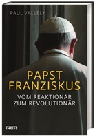 Paul Vallely, Axel Walter - Papst Franziskus