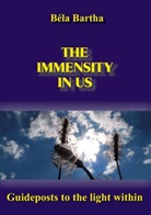 Béla Bartha, Wittgenstein Verlag - The immensity in us