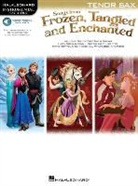 Hal Leonard Publishing Corporation, Hal Leonard Publishing Corporation (COR), Hal Leonard Publishing Corporation - SONGS FROM FROZEN, TANGLED & ENCHANTED - TENOR SAX SAXOPHONE +ENREGISTREMENTS ONLINE