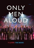 Bethan Mair, Emyr Young - Only Men Aloud - Y Llyfr/the Book