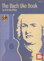 Rob Mackillop - THE BACH UKE BOOK/CD SET +CD