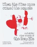 Anders Grum - When the Flies Once Owned the Camels and Eighty Other Stories of the - Rendill