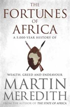 MARTIN MEREDITH, Martin Meredith - The Fortunes of Africa