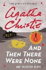 Agatha Christie - And Then There Were None and Selected Plays