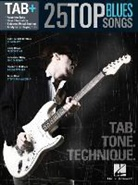Hal Leonard Publishing Corporation, Hal Leonard Publishing Corporation (COR) - 25 TOP BLUES SONGS - TAB. TONE. TECHNIQUE. GUITARE