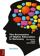 Michael Maihaus - The Economics of Higher Education in Germany