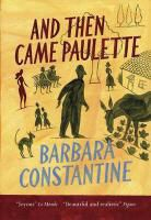 Barbara Constantine - And Then Came Paulette