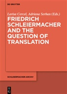 Larisa Cercel, Adriana Serban - Friedrich Schleiermacher and the Question of Translation
