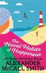 Alexander McCall Smith - The Novel Habits of Happiness
