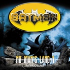 Greg Rucka - Batman - No Man's Land - Niemandsland, 1 Audio-CD (Hörbuch)