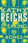 Kathy Reichs - SPEAKING IN BONES