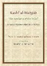 Kashf Al-Mahjub of Al-Hujwiri: The Revelation of the Veiled: An Early Persian Treatise on Sufism