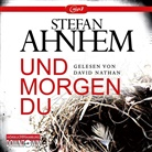 Stefan Ahnhem, David Nathan - Und morgen du, 2 MP3-CDs (Hörbuch)