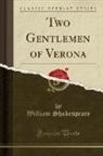 William Shakespeare - Two Gentlemen of Verona (Classic Reprint)